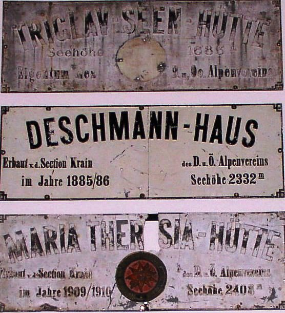 Table, ki so označevale nemške koče v triglavskem pogorju: Triglav Seen Hütte (današnja Koča pri Triglavskih jezerih), Deschmannhaus (današnji Dom Valentina Staniča) in Maria Theresia-Hütte (današnji Dom Planika).