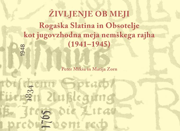 Tri nove knjige o okupacijskih mejah na Slovenskem in življenju ob njih (1941-1945)