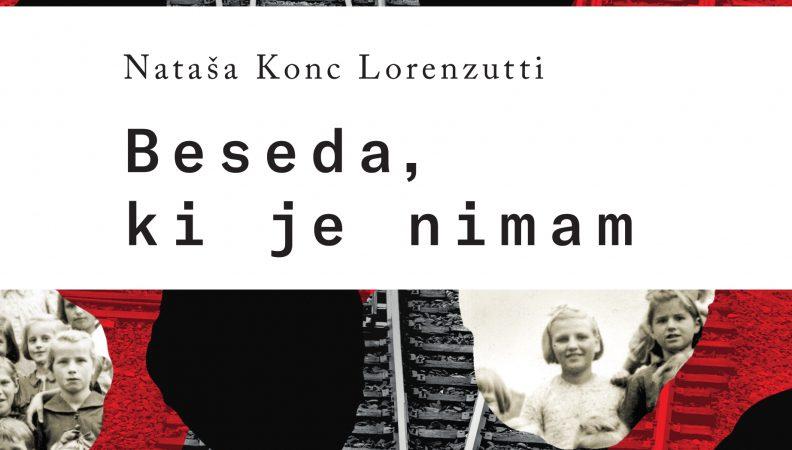 Pogovorni večer z Natašo Konc Lorenzutti, avtorico knjige Beseda, ki je nimam